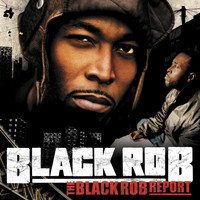 Black Rob - The Black Rob Report (Amended Version   U.S. Version [Explicit])