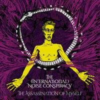 The (International) Noise Conspiracy - Assassination Of Myself
