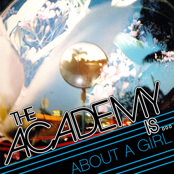 The Academy Is... - About A Girl (International)