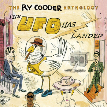 Ry Cooder - The Ry Cooder Anthology: The UFO Has Landed