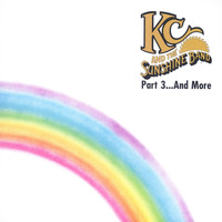 KC & The Sunshine Band - KC & The Sunshine Band - Part 3...And More