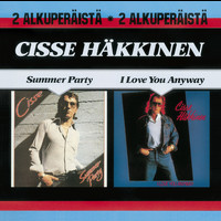 Cisse Häkkinen - Summer Party / I Love You Anyway