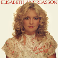 Elisabeth Andreasson - Angel Of The Morning