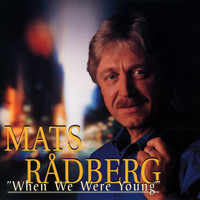 Mats Rådberg - When We Were Young
