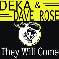 Deka & Dave Rose - They Will Come
