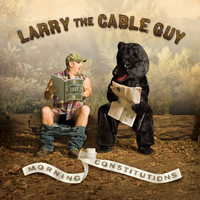 Larry The Cable Guy - Morning Constitutions (U.S Version)