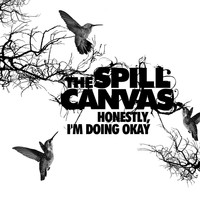 The Spill Canvas - Honestly, I'm Doing Okay