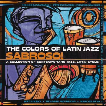 Various Artists - The Colors Of Latin Jazz:  Sabroso!