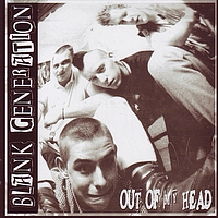 Blank Generation - Out Of My Head