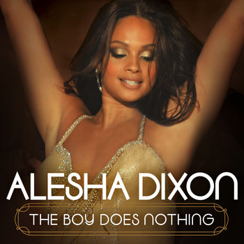 Alesha Dixon - The Boy Does Nothing (Single DMD)