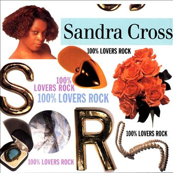 Sandra Cross - 100% Lovers Rock