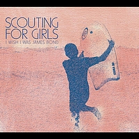 Scouting for Girls - I Wish I Was James Bond