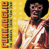 Funkadelic - The Original Cosmic Funk Crew