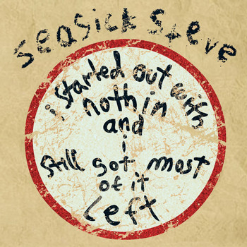 Seasick Steve - I Started Out With Nothin And I Still Got Most Of It Left (iTunes Version)