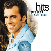 Carman - Greatest Hits