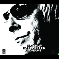 Paul Weller - Sea Spray/22 Dreams