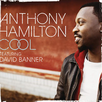 Anthony Hamilton featuring David Banner - Cool