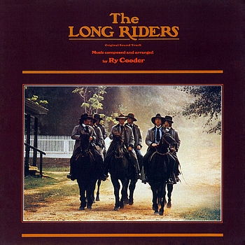 Ry Cooder - The Long Riders (Original Motion Picture Sound Track) (Remastered)