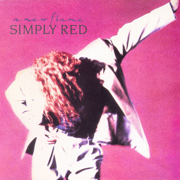 Simply Red - A New Flame (Expanded) (Explicit)