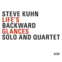 Steve Kuhn - Life's Backward Glances