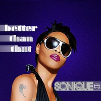 Sonique - Better Than That