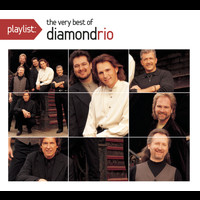Diamond Rio - Playlist: The Very Best Of Diamond Rio