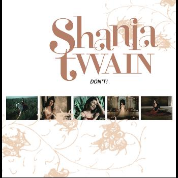 Shania Twain - Don't! (International Version)