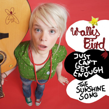 Wallis Bird - Just can't get enough