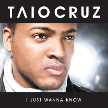 Taio Cruz - I Just Wanna Know (Remix Bundle)
