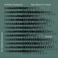 The Hilliard Ensemble - A Hilliard Songbook - New Music For Voices