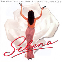 Selena - Movie Soundtrack
