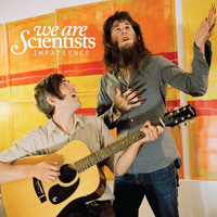 We Are Scientists - Impatience (Explicit)