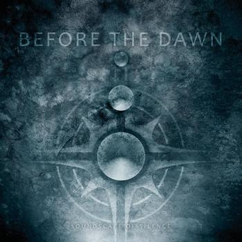BEFORE THE DAWN - Soundscape Of Silence