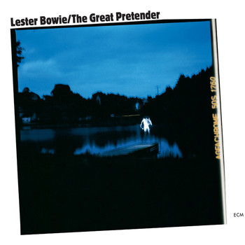 Lester Bowie - The Great Pretender