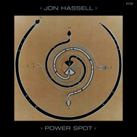 Jon Hassell - Power Spot
