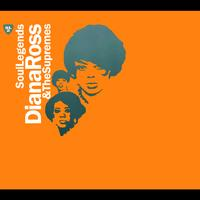 Diana Ross & The Supremes - Soul Legends - Diana Ross & The Supremes