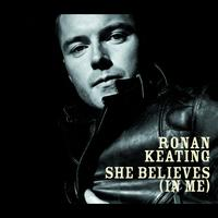 Ronan Keating - She Believes (In Me) (International Version)
