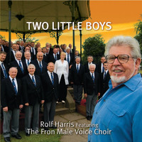 Fron Male Voice Choir - Two Little Boys Feat. Rolf Harris