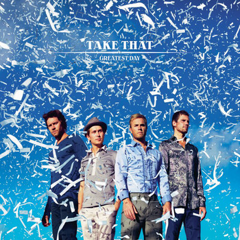 Take That - Greatest Day