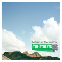 The Streets - Heaven For The Weather