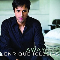 Enrique Iglesias / Sean Garret - Away (International Version)