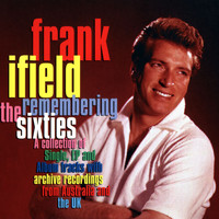 Frank Ifield - Remembering The Sixties