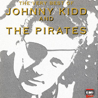 Johnny Kidd & The Pirates - Very Best Of Johnny Kidd & The Pirates