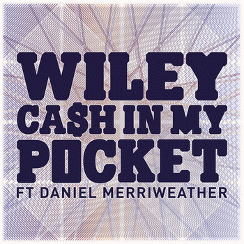 Wiley - Cash In My Pocket ft Daniel Merriweather