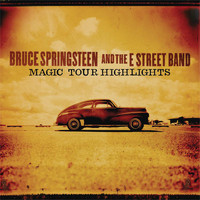 Bruce Springsteen & The E Street Band - Magic Tour Highlights