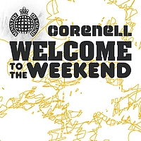 Corenell - Welcome To The Weekend
