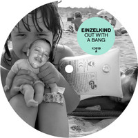 Einzelkind - Out With A Bang
