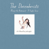 The Decemberists - Always The Bridesmaid (Vol. 3)