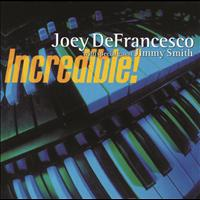 Joey Defrancesco - Incredible!