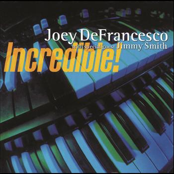 Joey Defrancesco - Incredible !